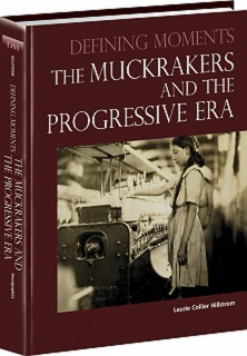 cache 470 320 0 50 92 16777215 0810938 Im Muckrakers and The Progressive Era, The
