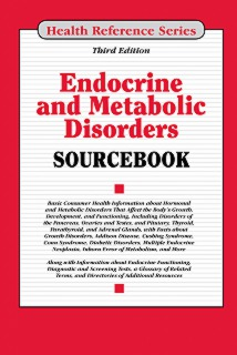 cache 470 320 0 50 92 16777215 9780780815445 Endocrine and Metabolic Disorders Sourcebook, 3rd Ed.