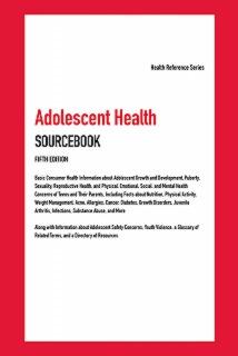 cache 470 320 0 50 92 16777215 9780780819078.MAIN Adolescent Health Sourcebook, 5th Ed.