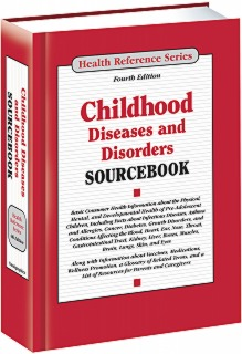 cache 470 320 0 50 92 16777215 Childhood Dis 16 Sourcebook S Childhood Diseases and Disorders Sourcebook, 4th Ed.