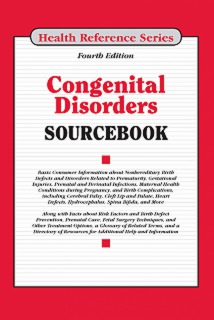 cache 470 320 0 50 92 16777215 Congenital Disorders Congenital Disorders Sourcebook, 4th Ed.