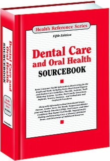 cache 470 320 0 50 92 16777215 Dental 16 Sourcebook S Dental Care and Oral Health Sourcebook, 5th Ed.