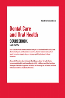 cache 470 320 0 50 92 16777215 DentalCare6 Dental Care and Oral Health Sourcebook, 6th Ed.