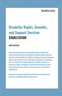 cache 470 320 0 50 92 16777215 Disability Rights Disability Rights, Benefits, and Support Services Sourcebook, 1st Edition