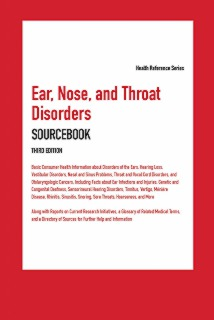 cache 470 320 0 50 92 16777215 ENT3 Ear, Nose, and Throat Disorders Sourcebook, 3rd Ed.