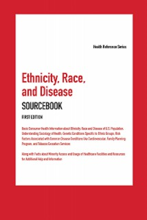 cache 470 320 0 50 92 16777215 EthnicityRaceDisease1st Ethnicity, Race, and Disease Sourcebook, 1st Ed.