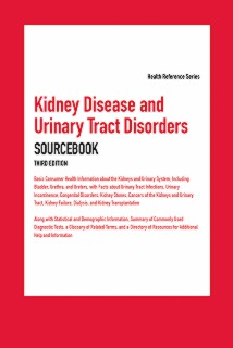 cache 470 320 0 50 92 16777215 Kidney Disease and Urinary Tract Disorders Sourcebook, Third Edition   Marketing Image Kidney Disease and Urinary Tract Disorders Sourcebook, 3rd Ed.