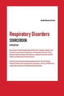 cache 470 320 0 50 92 16777215 Respiratory5 Respiratory Disorders Sourcebook, 5th Ed.