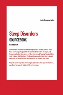 cache 470 320 0 50 92 16777215 Sleep5 Sleep Disorders Sourcebook, 5th Ed.
