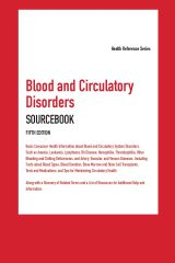 cache 480 240 4 0 80 16777215 BloodCirc5 Blood and Circulatory Disorders Sourcebook, 5th Ed.