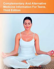 cache 480 240 4 0 80 16777215 CAM Medicine Information Cover Complementary and Alternative Medicine Information for Teens, 3rd Ed.