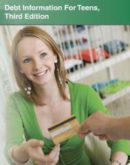 cache 480 240 4 0 80 16777215 DebtTeen3 Debt Information for Teens, 3rd Ed.