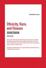 cache 480 240 4 0 80 16777215 EthnicityRaceDisease1st Ethnicity, Race, and Disease Sourcebook, 1st Ed.