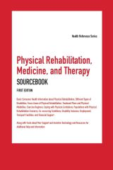 cache 480 240 4 0 80 16777215 PhysicalRehabMedTherapy1 Physical Rehabilitation, Medicine, and Therapy Sourcebook, 1st Ed.